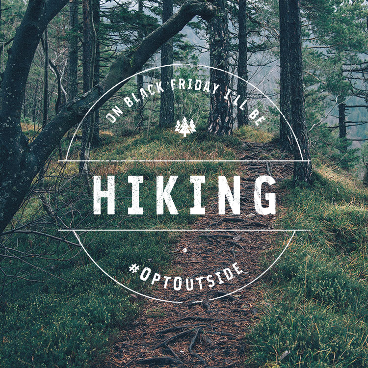 On Black Friday I'll be hiking #optoutside